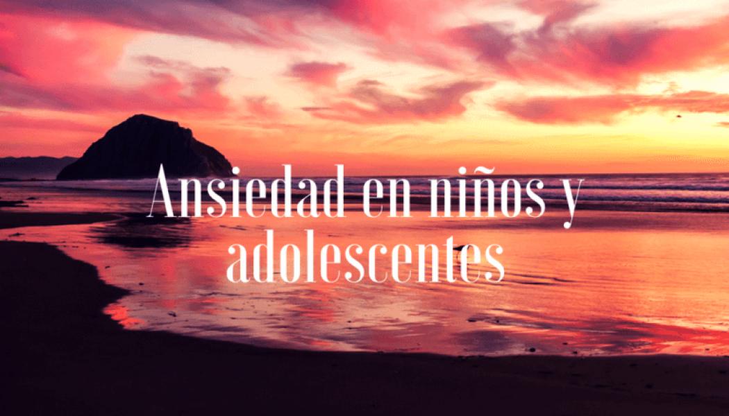 Ansiedad-en-niños-y-adolescentes
