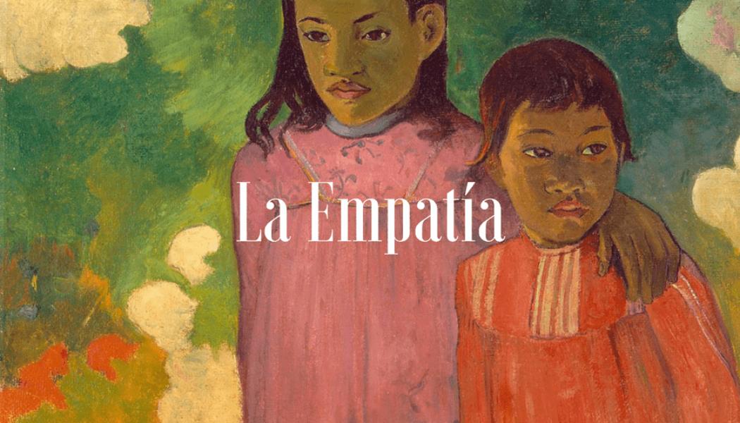 La Empatía y cómo aprender a desarrollarla